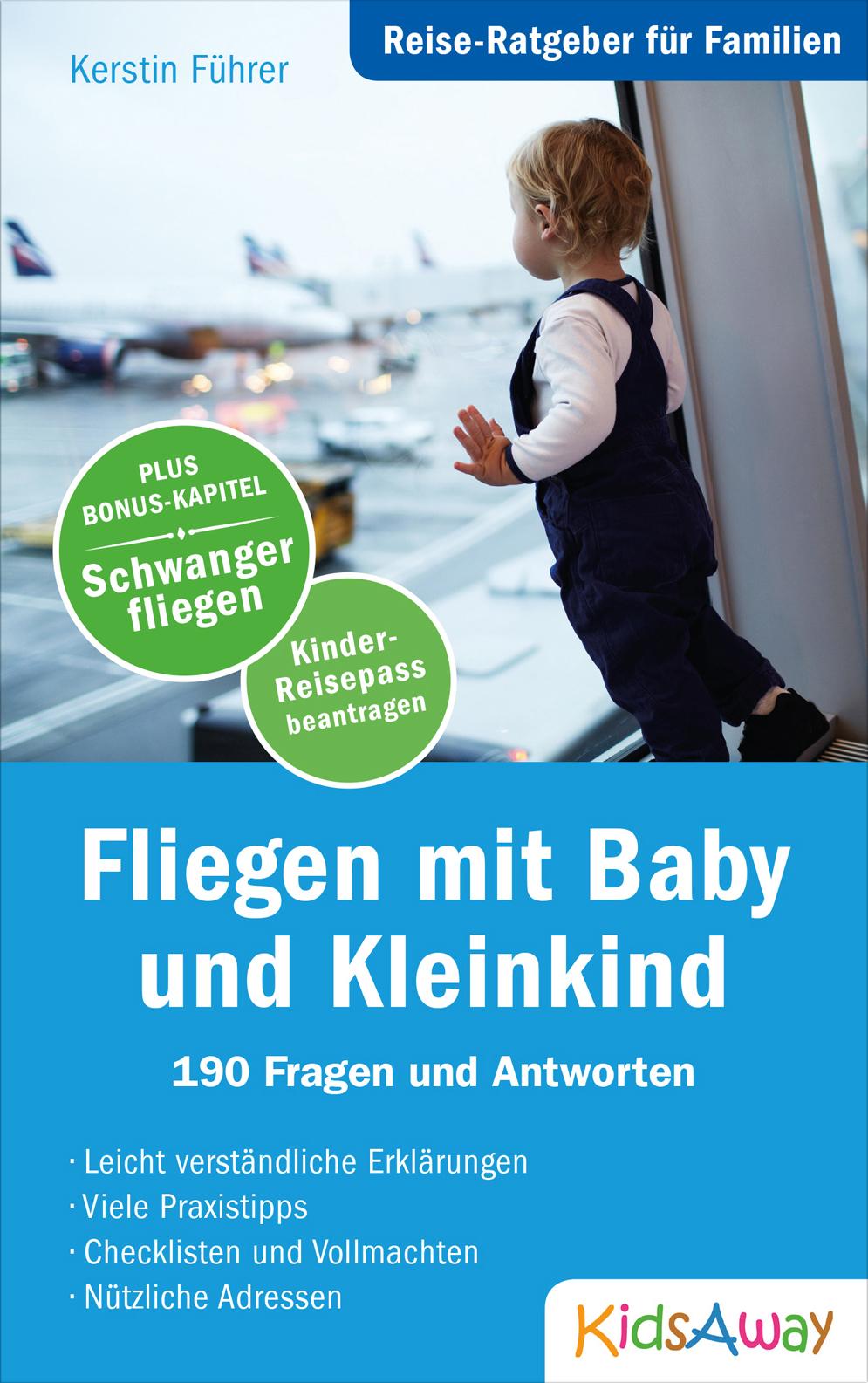 Reise-Ratgeber für Familien: Fliegen mit Baby und Kleinkind – 190 Fragen und Antworten [Neuerscheinung]